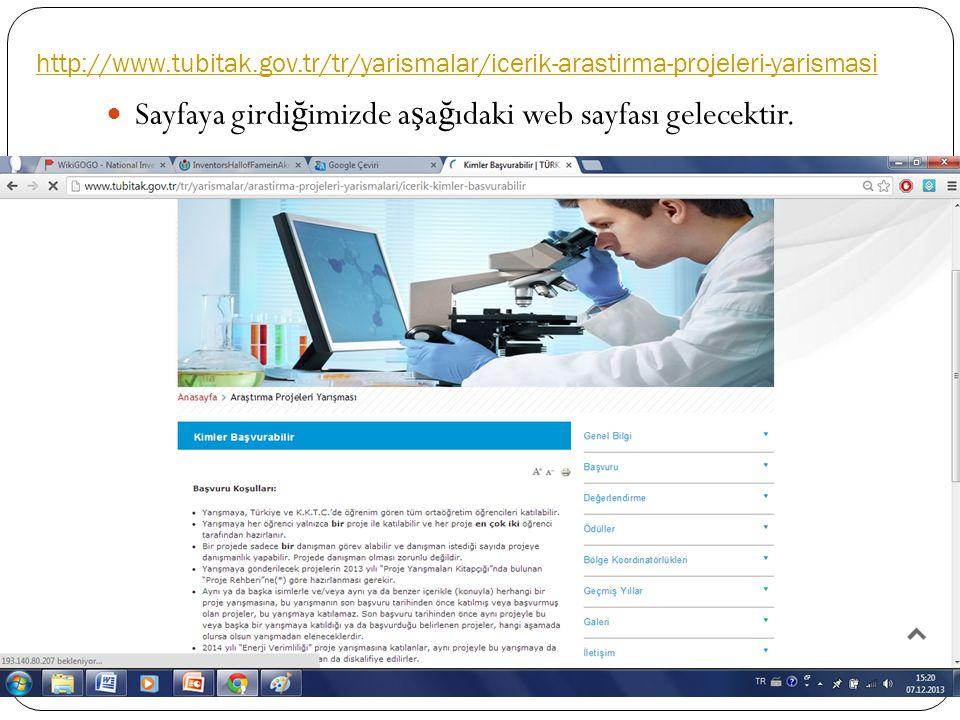 http://www.tubitak.gov.tr/tr/yarismalar/icerik-arastirma-projeleri-yarismasi Sayfaya girdi ğ imizde a ş a ğ ıdaki web sayfası gelecektir.