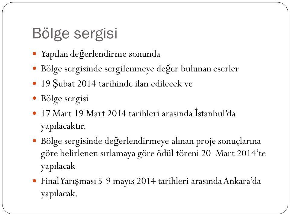 Bölge sergisi Yapılan de ğ erlendirme sonunda Bölge sergisinde sergilenmeye de ğ er bulunan eserler 19 Ş ubat 2014 tarihinde ilan edilecek ve Bölge se