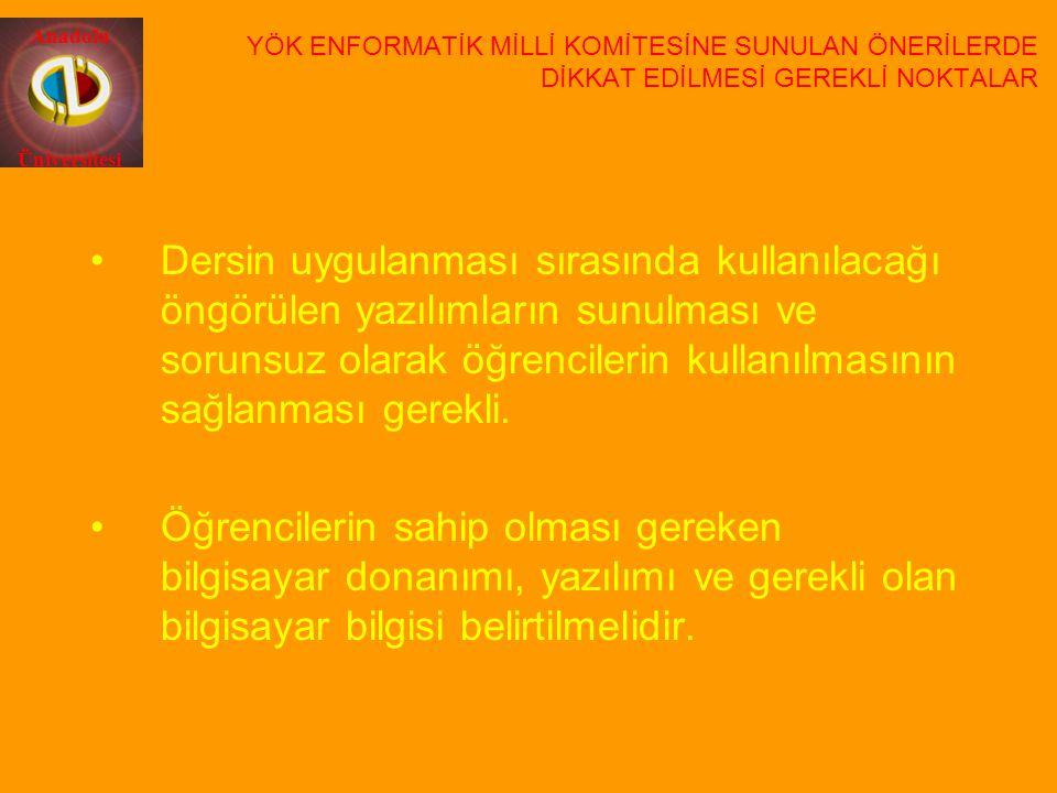 Anadolu Üniversitesi Dersin uygulanması sırasında kullanılacağı öngörülen yazılımların sunulması ve sorunsuz olarak öğrencilerin kullanılmasının sağla