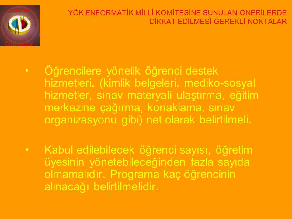 Anadolu Üniversitesi Öğrencilere yönelik öğrenci destek hizmetleri, (kimlik belgeleri, mediko-sosyal hizmetler, sınav materyali ulaştırma, eğitim merk
