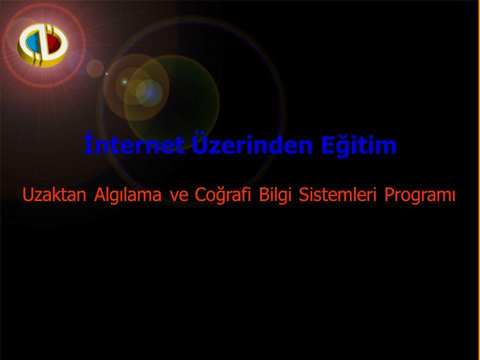 Anadolu Üniversitesi İnternet Üzerinden Eğitim Uzaktan Algılama ve Coğrafi Bilgi Sistemleri Programı