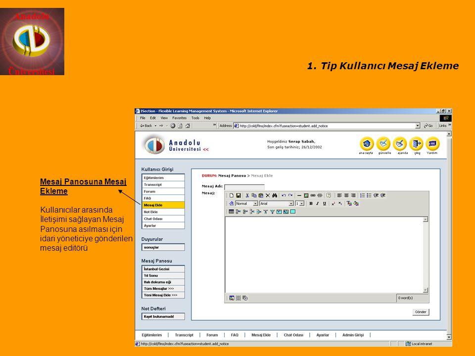 Anadolu Üniversitesi Mesaj Panosuna Mesaj Ekleme Kullanıcılar arasında İletişimi sağlayan Mesaj Panosuna asılması için idari yöneticiye gönderilen mes