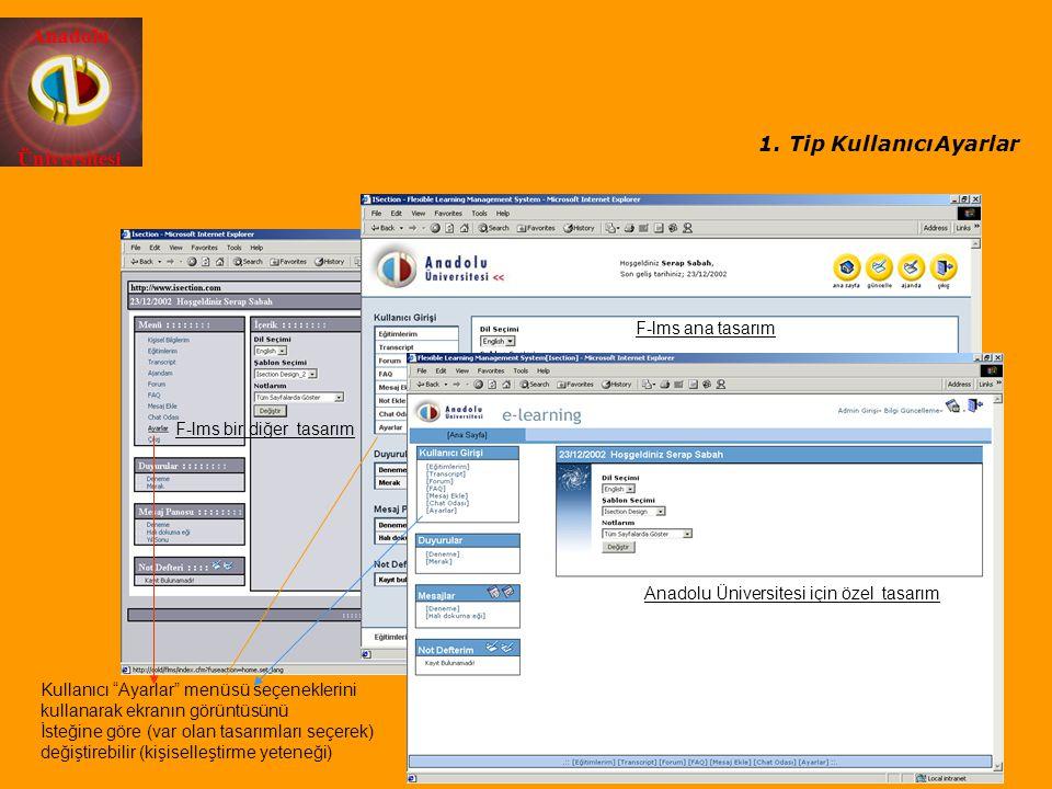 """Anadolu Üniversitesi 1.Tip Kullanıcı Ayarlar Kullanıcı """"Ayarlar"""" menüsü seçeneklerini kullanarak ekranın görüntüsünü İsteğine göre (var olan tasarımla"""