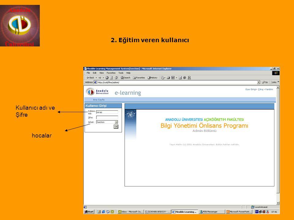 Anadolu Üniversitesi Kullanıcı adı ve Şifre hocalar 2. Eğitim veren kullanıcı