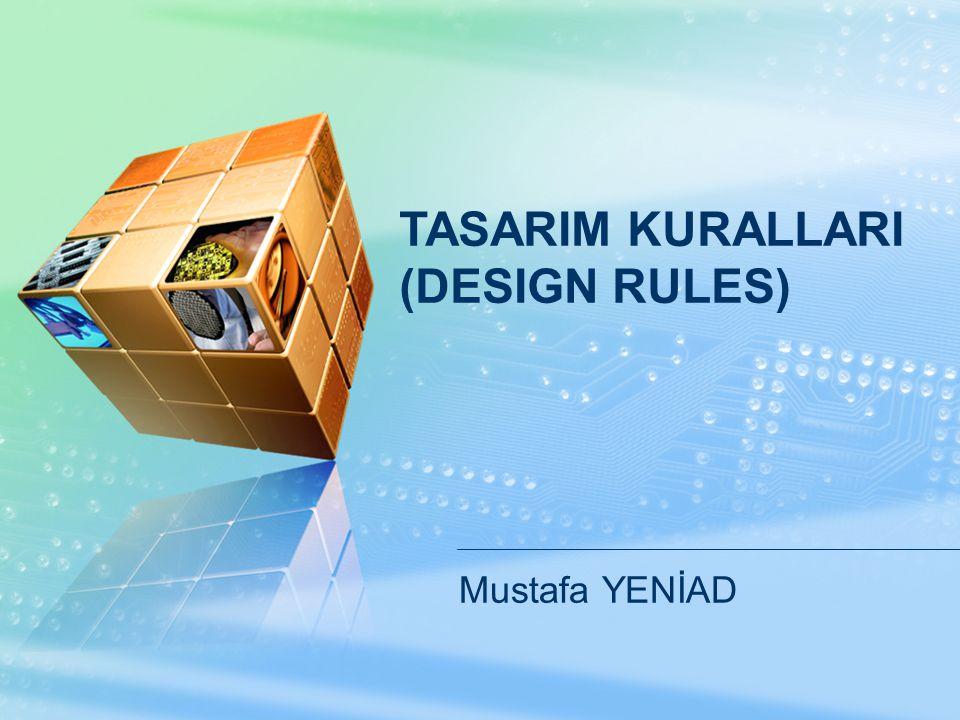 Mustafa YENİAD TASARIM KURALLARI (DESIGN RULES)