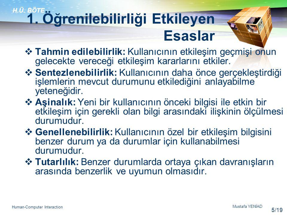 H.Ü.BÖTE Mustafa YENİAD Human-Computer Interaction 1.
