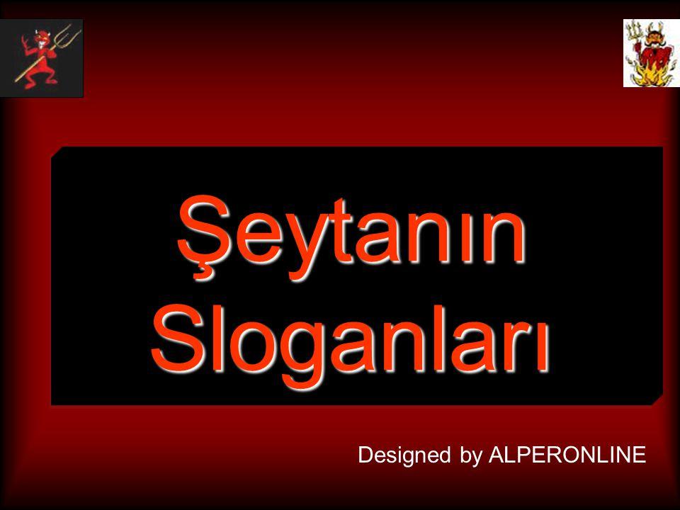 Slogan8: Bu kadar günahtan sonra biraz zor affedilirsiniz. Şeytan bu sloganla muhatabını ümitsizliğe düşürür.Ve muhatabının şöyle düşünmesini sağlar; Madem ki affedilmeyeceğim cehennemde cezalandırılacağım; o zaman haramı terketmenin bir anlamı yok! Şeytanın Sloganları