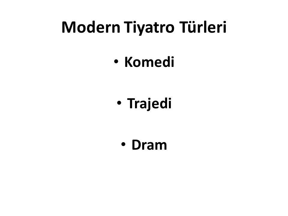 Modern Tiyatro Türleri Komedi Trajedi Dram