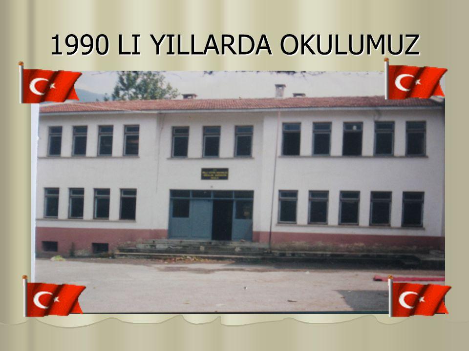 1990 LI YILLARDA OKULUMUZ
