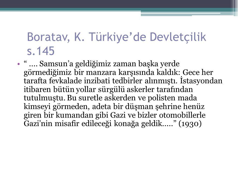 """Boratav, K. Türkiye'de Devletçilik s.145 """".... Samsun'a geldiğimiz zaman başka yerde görmediğimiz bir manzara karşısında kaldık: Gece her tarafta fevk"""