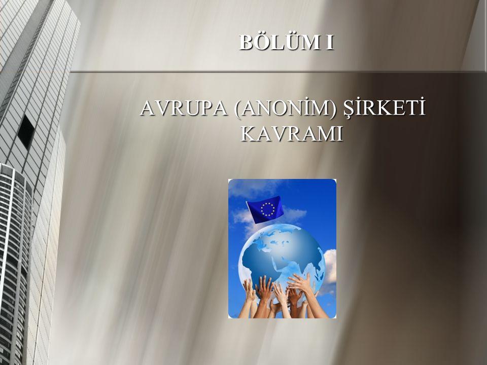 BÖLÜM I AVRUPA (ANONİM) ŞİRKETİ KAVRAMI