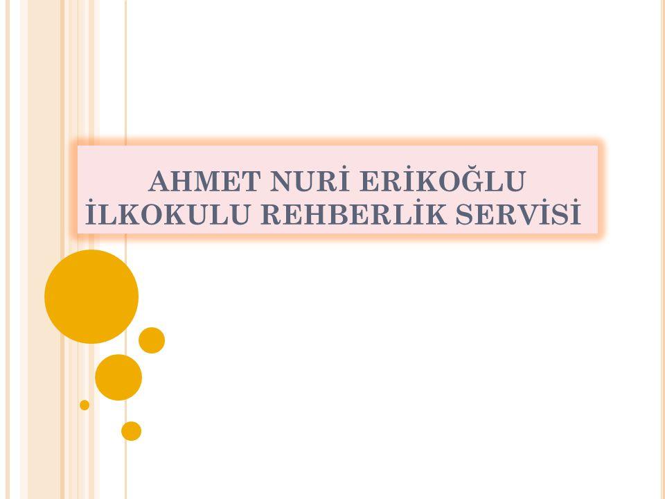 AHMET NURİ ERİKOĞLU İLKOKULU REHBERLİK SERVİSİ