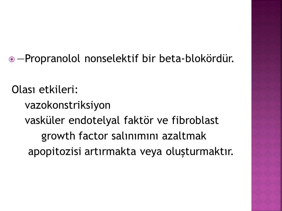 —Propranolol nonselektif bir beta-blokördür.