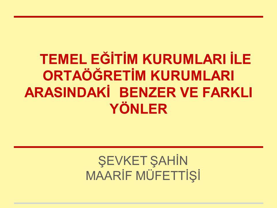 FİZİKİ UNSURLAR AÇISINDAN BENZER YÖNLER 1.Temel eğitim kurumlarında ve ortaöğretim kurumlarında okul binaları genel olarak birbirine benzeyen ortak mekanlardır.(Kurum binalarının genel fiziki durumu, Türk Bayrağı ve Atatürk Köşesi, Atatürk Büstü, okul bahçesi, kurum binasının kullanımı, çevre duvarı, tören, spor ve uygulama alanı ve ağaçlandırılma ile ilgili hususlar vs… 2.İlköğretim kurumları ve ortaöğretim kurumlarında taşımalı eğitim sistemi vardır.