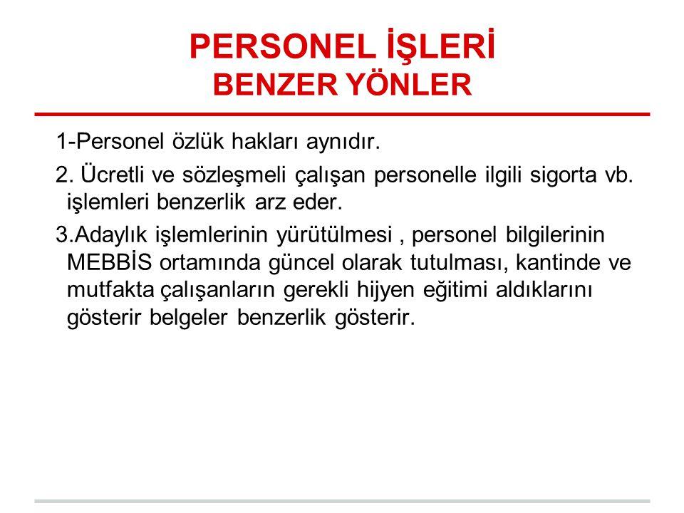 PERSONEL İŞLERİ BENZER YÖNLER 1-Personel özlük hakları aynıdır.