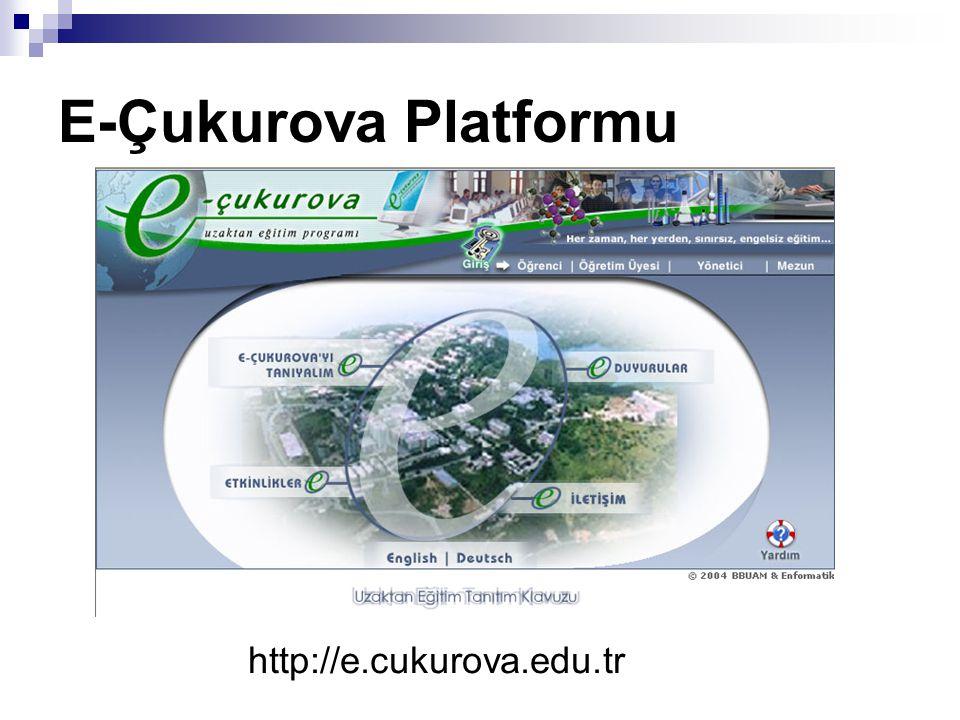 E-Çukurova Platformu http://e.cukurova.edu.tr