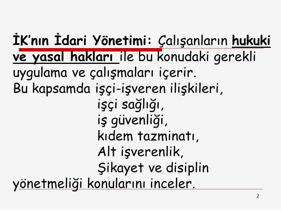 23 Kıdem Tazminatı Türkiye'de işsizlik sigortası fonksiyonunu üstlenmiştir.
