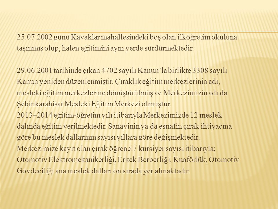 25.07.2002 günü Kavaklar mahallesindeki boş olan ilköğretim okuluna taşınmış olup, halen eğitimini aynı yerde sürdürmektedir.