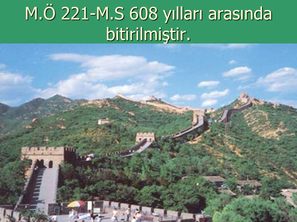 M.Ö 221-M.S 608 yılları arasında bitirilmiştir.