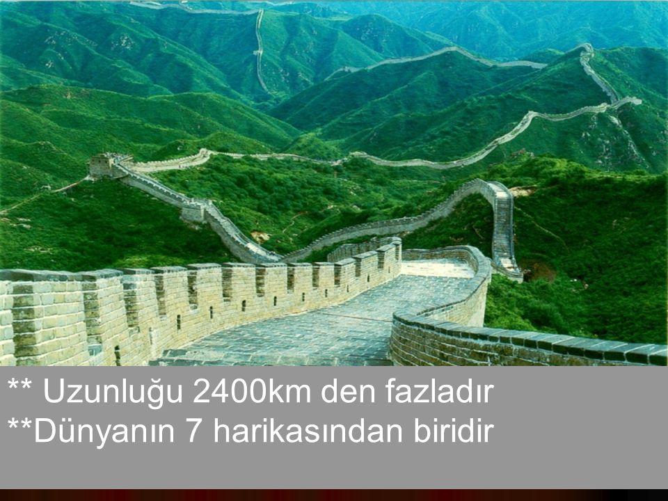 ** Uzunluğu 2400km den fazladır **Dünyanın 7 harikasından biridir