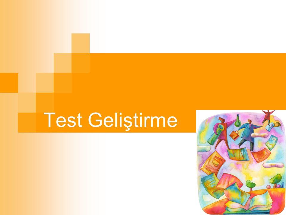 2 Test Geliştirmenin Aşamaları Testin amacının belirlenmesi Belirtke tablosu hazırlama Bilişsel, duyuşsal ve devinişsel öğrenmelerin ölçülmesi Madde yazımı Maddelerin gözden geçirilmesi (Redaksiyon) Test formunun hazırlanması Uygulama Puanlama Madde ve test istatistiklerinin belirlenmesi