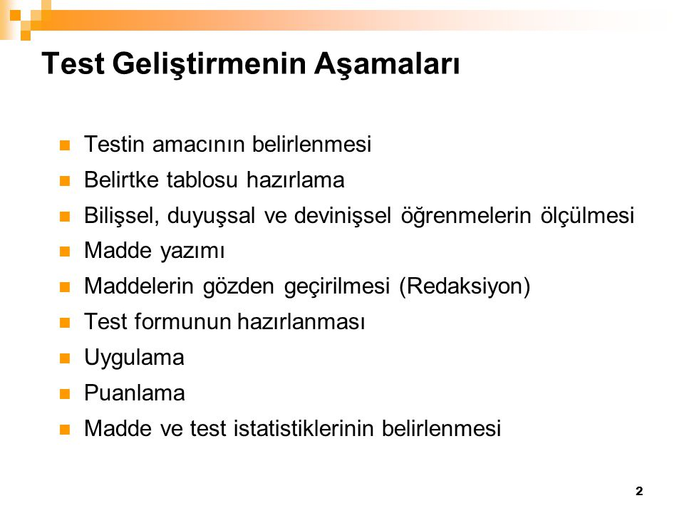 73 Objektif (Nesnel) Testler İçin Madde Analizi Madde analizinde izlenecek basamaklar: 1.