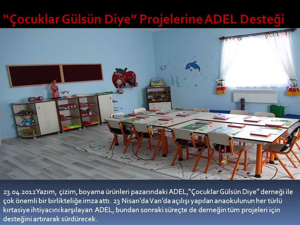 23.04.2012Yazım, çizim, boyama ürünleri pazarındaki ADEL, Çocuklar Gülsün Diye derneği ile çok önemli bir birlikteliğe imza attı.