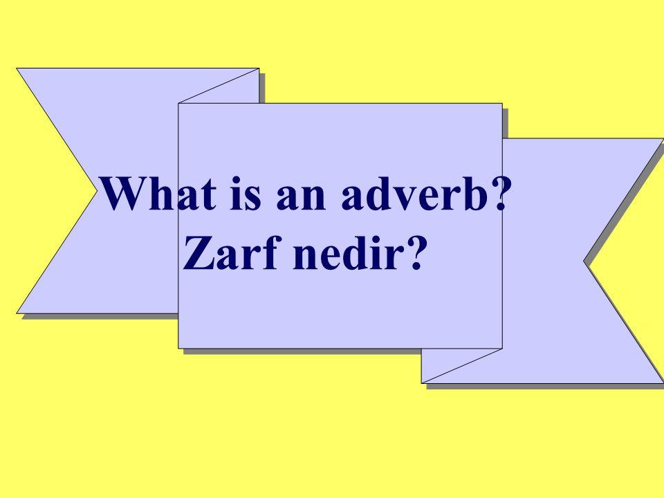 What is an adverb? Zarf nedir?