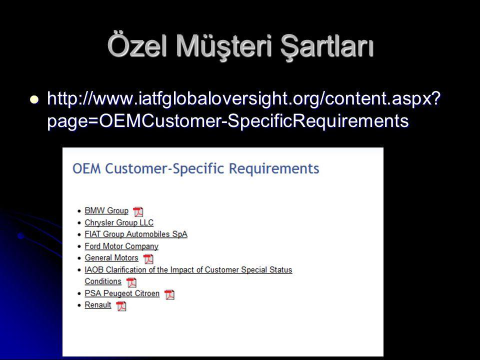 Özel Müşteri Şartları http://www.iatfglobaloversight.org/content.aspx.