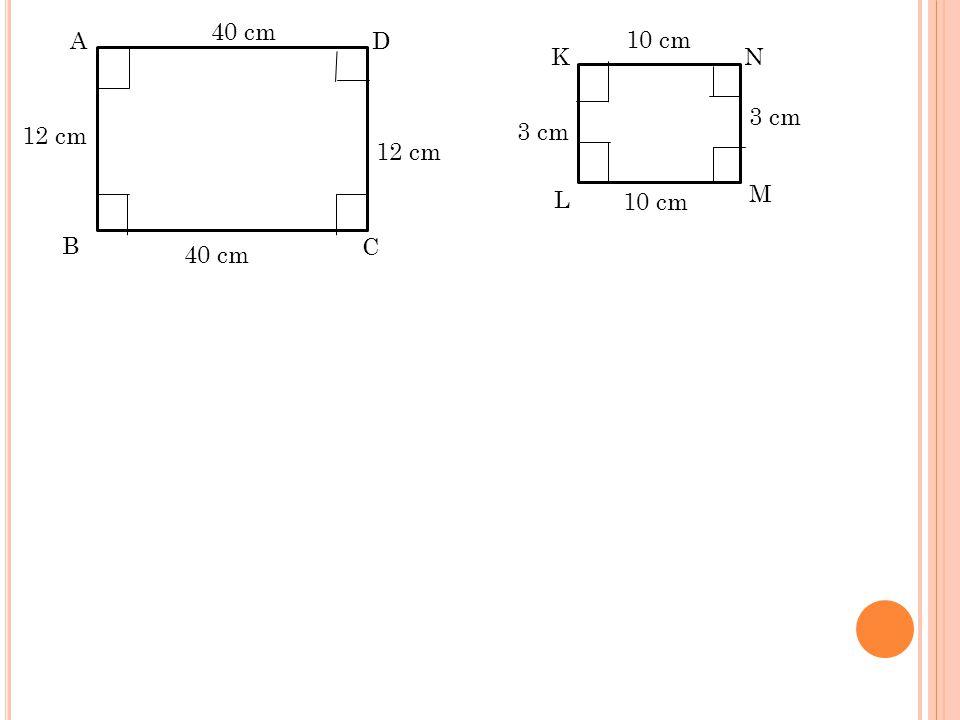AD C B 12 cm 40 cm KN M L 3 cm 10 cm