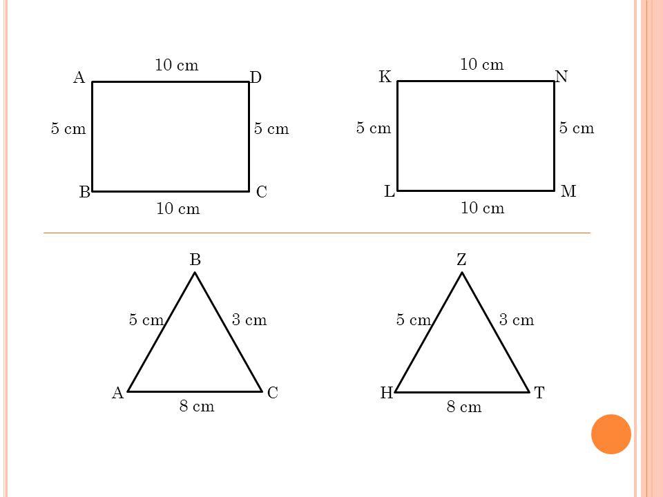 A D CB C B A 5 cm 8 cm 5 cm 10 cm 3 cm K N ML 5 cm 10 cm T Z H 5 cm 8 cm 3 cm
