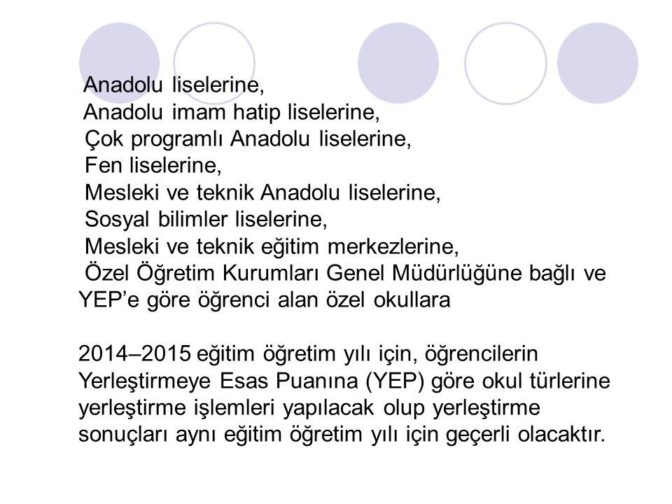 Anadolu liselerine, Anadolu imam hatip liselerine, Çok programlı Anadolu liselerine, Fen liselerine, Mesleki ve teknik Anadolu liselerine, Sosyal bili