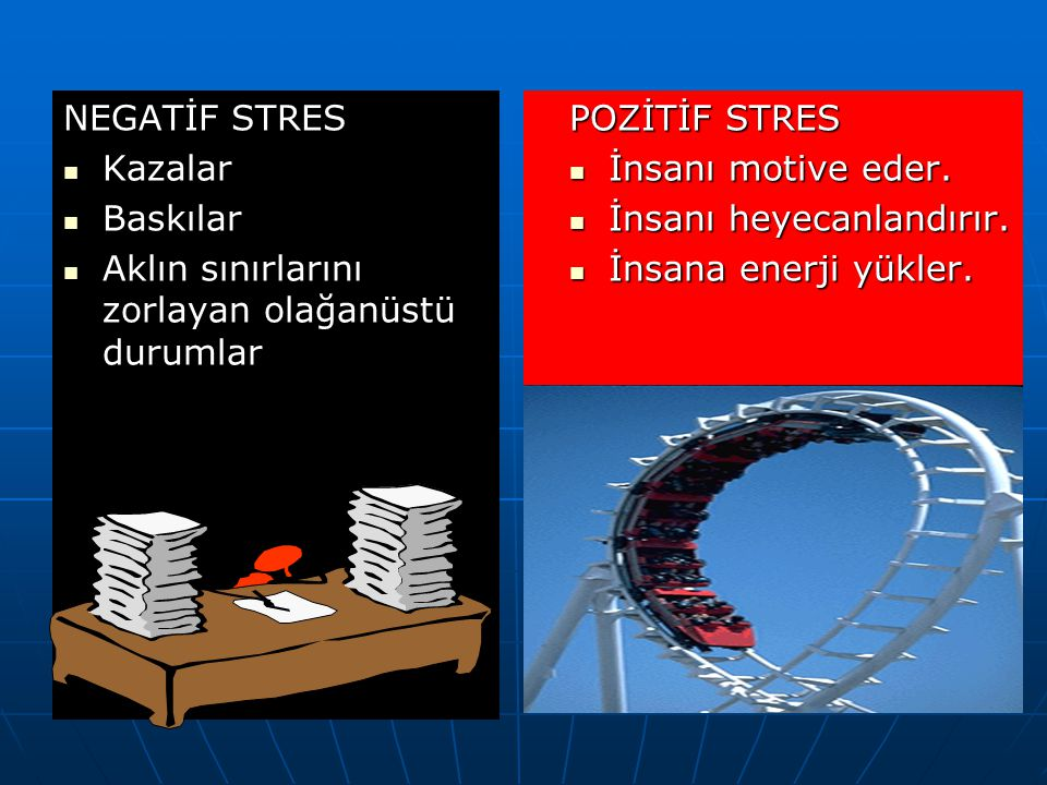 STRESİN ÜÇ FARKLI ÇEŞİDİ Poz.stress Opt.stress Neg.stress