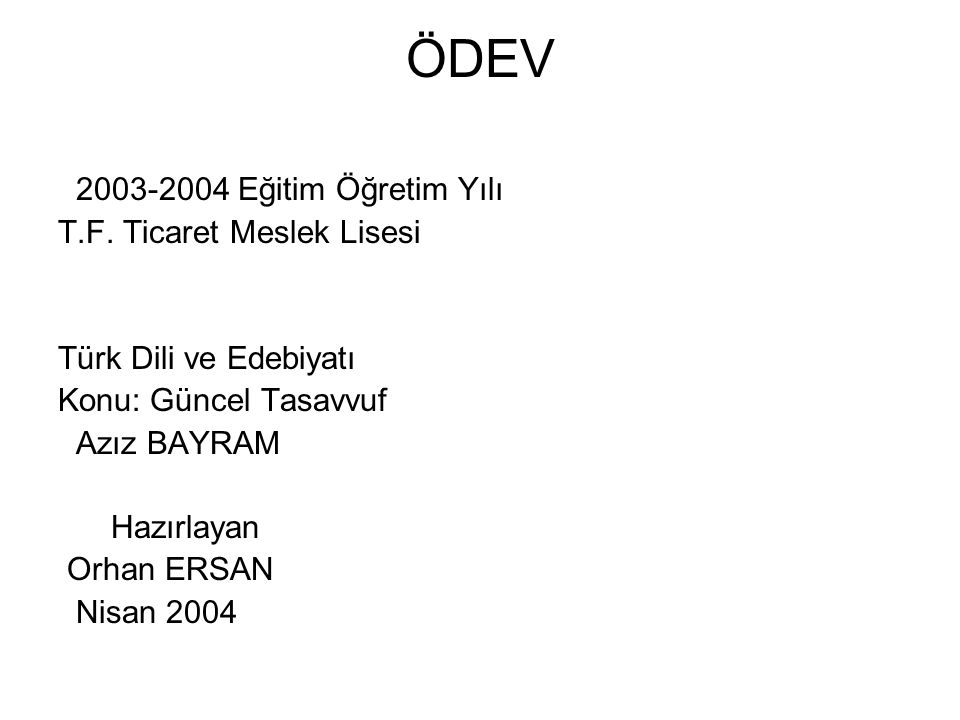 ÖDEV 2003-2004 Eğitim Öğretim Yılı T.F.