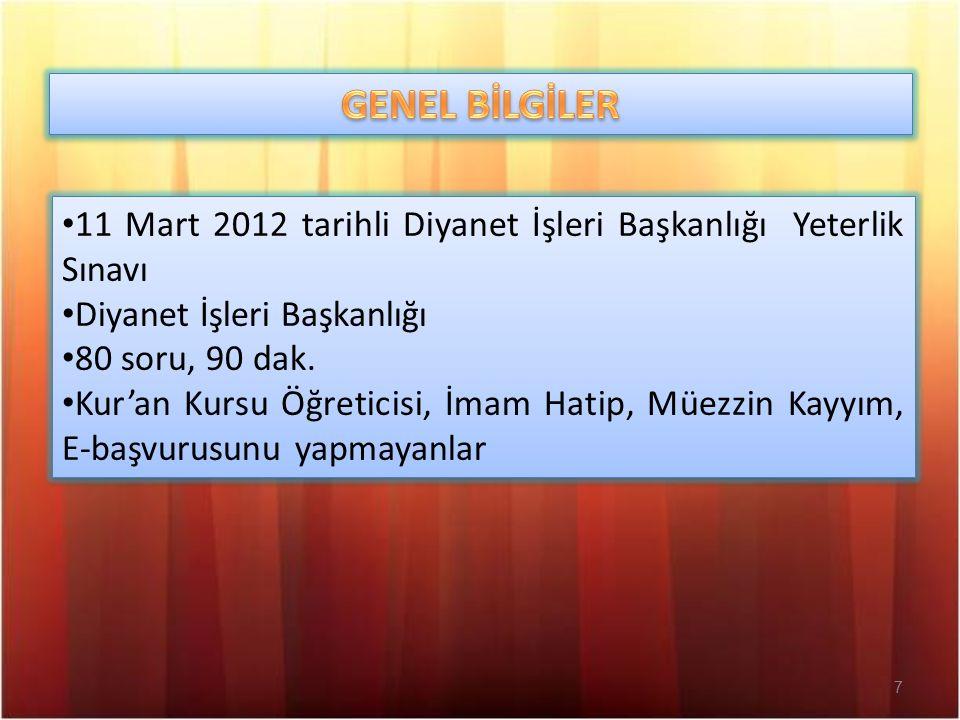 7 11 Mart 2012 tarihli Diyanet İşleri Başkanlığı Yeterlik Sınavı Diyanet İşleri Başkanlığı 80 soru, 90 dak.
