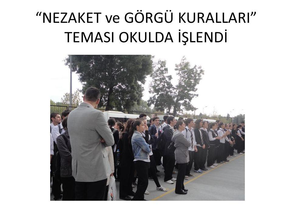 """""""NEZAKET ve GÖRGÜ KURALLARI"""" TEMASI OKULDA İŞLENDİ"""