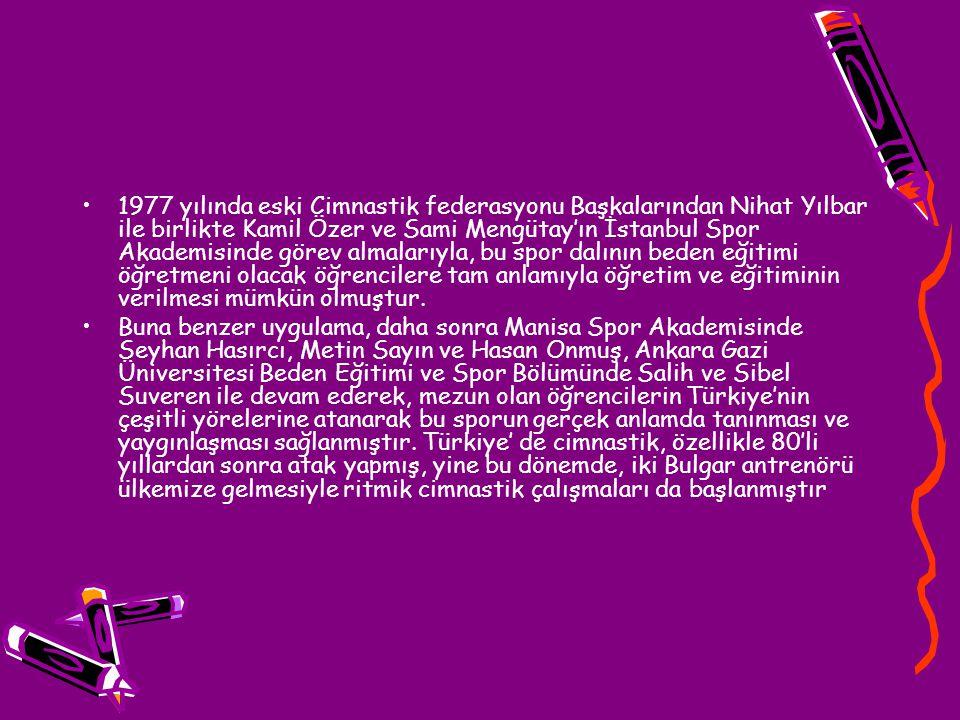 1977 yılında eski Cimnastik federasyonu Başkalarından Nihat Yılbar ile birlikte Kamil Özer ve Sami Mengütay'ın İstanbul Spor Akademisinde görev almala