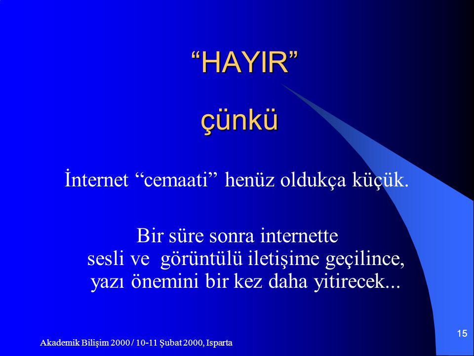 Akademik Bilişim 2000 / 10-11 Şubat 2000, Isparta 14 Son Bir Soru İnternette dilin kullanılış biçimi dilde yapısal bir değişikliğe yol açabilir mi.