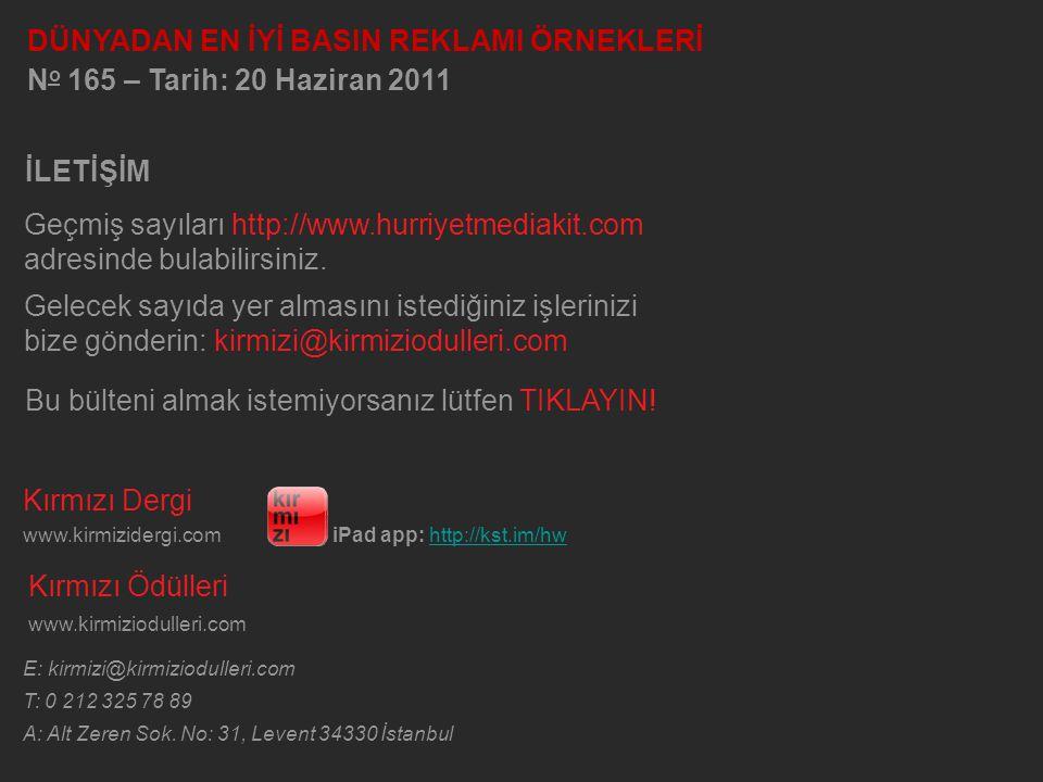 Kırmızı Dergi www.kirmizidergi.comiPad app: http://kst.im/hw Kırmızı Ödülleri www.kirmiziodulleri.com E: kirmizi@kirmiziodulleri.com T: 0 212 325 78 8
