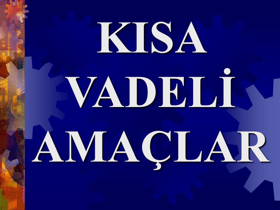 ORTA VADELİ AMAÇLAR