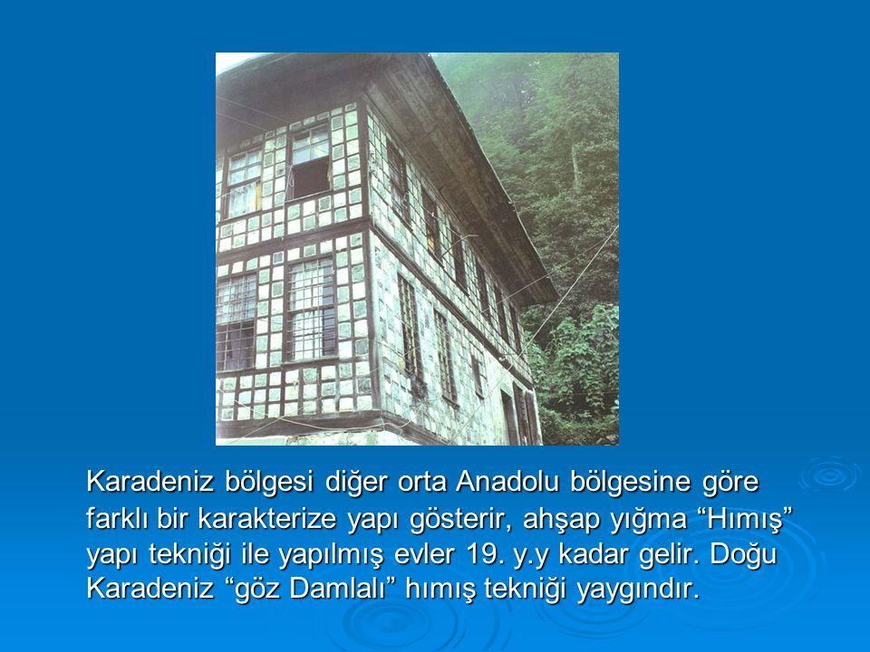 """Karadeniz bölgesi diğer orta Anadolu bölgesine göre farklı bir karakterize yapı gösterir, ahşap yığma """"Hımış"""" yapı tekniği ile yapılmış evler 19. y.y"""