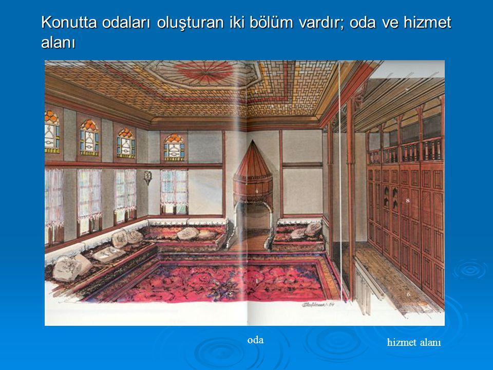 Konutta odaları oluşturan iki bölüm vardır; oda ve hizmet alanı oda hizmet alanı
