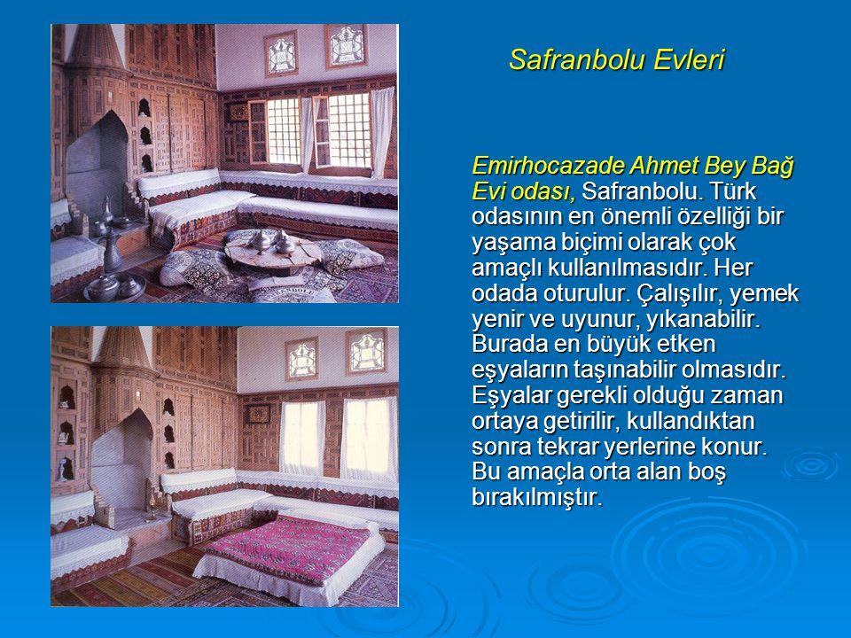 Safranbolu Evleri Emirhocazade Ahmet Bey Bağ Evi odası, Safranbolu. Türk odasının en önemli özelliği bir yaşama biçimi olarak çok amaçlı kullanılmasıd