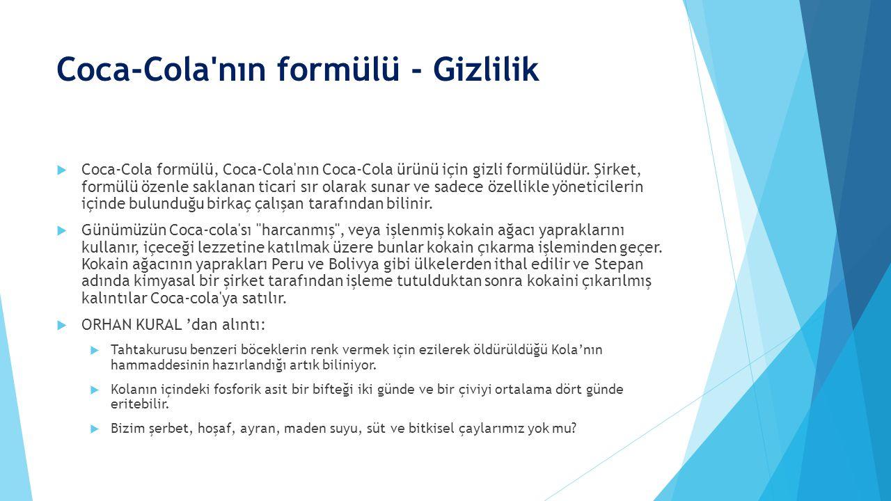 Coca-Cola'nın formülü - Gizlilik  Coca-Cola formülü, Coca-Cola'nın Coca-Cola ürünü için gizli formülüdür. Şirket, formülü özenle saklanan ticari sır