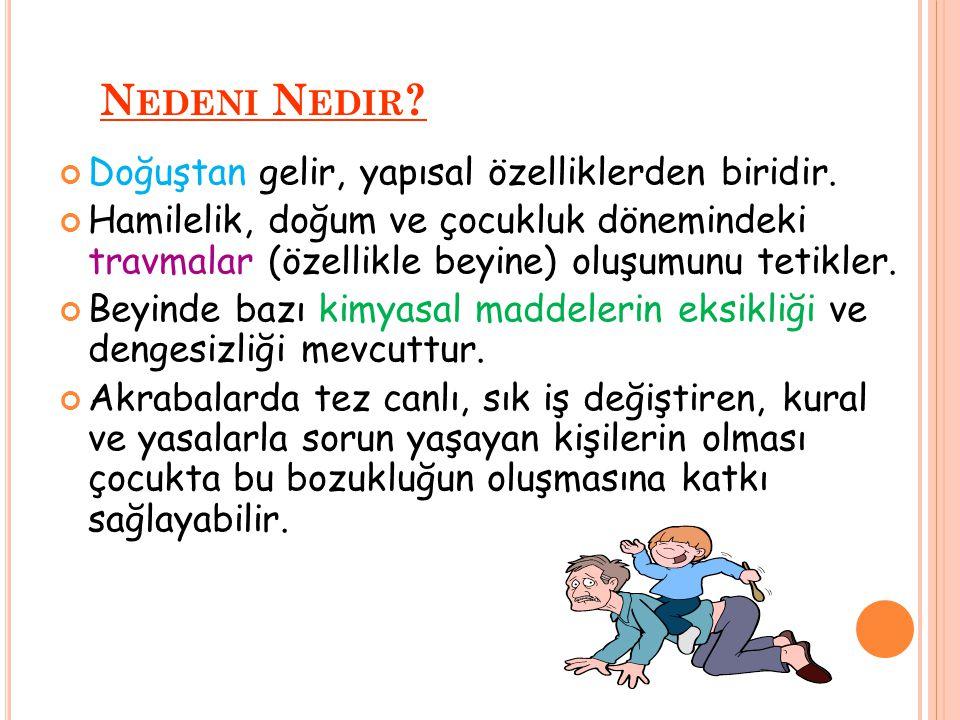 N EDENI N EDIR .Doğuştan gelir, yapısal özelliklerden biridir.