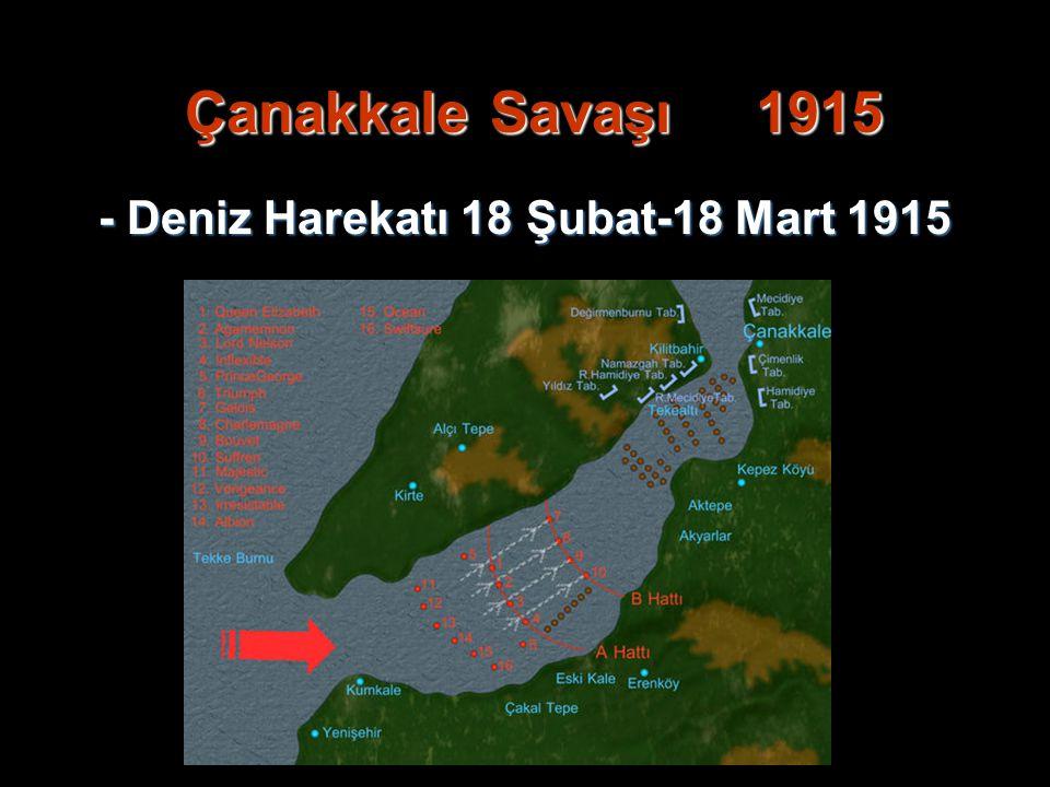Çanakkale Savaşı 1915 - Deniz Harekatı 18 Şubat-18 Mart 1915