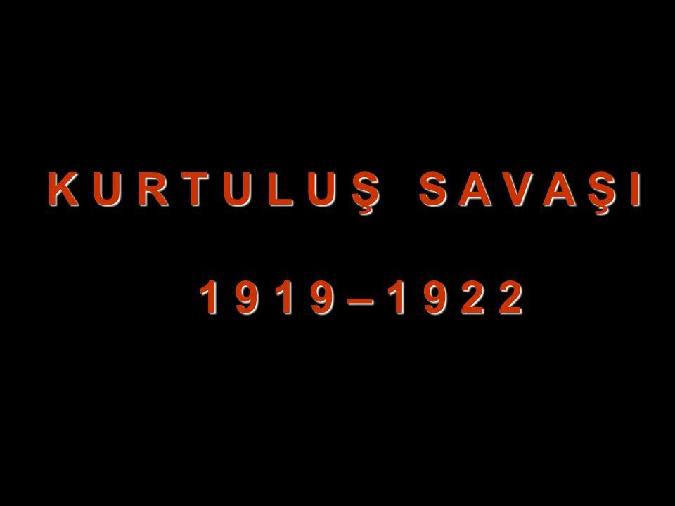 K U R T U L U Ş S A V A Ş I 1 9 1 9 – 1 9 2 2