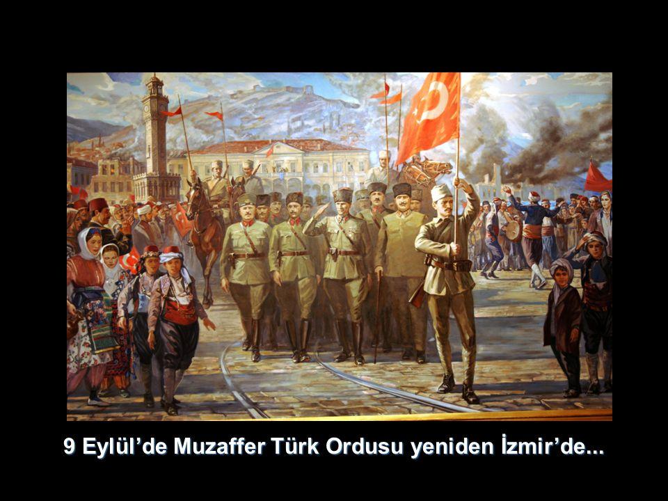 9 Eylül'de Muzaffer Türk Ordusu yeniden İzmir'de...