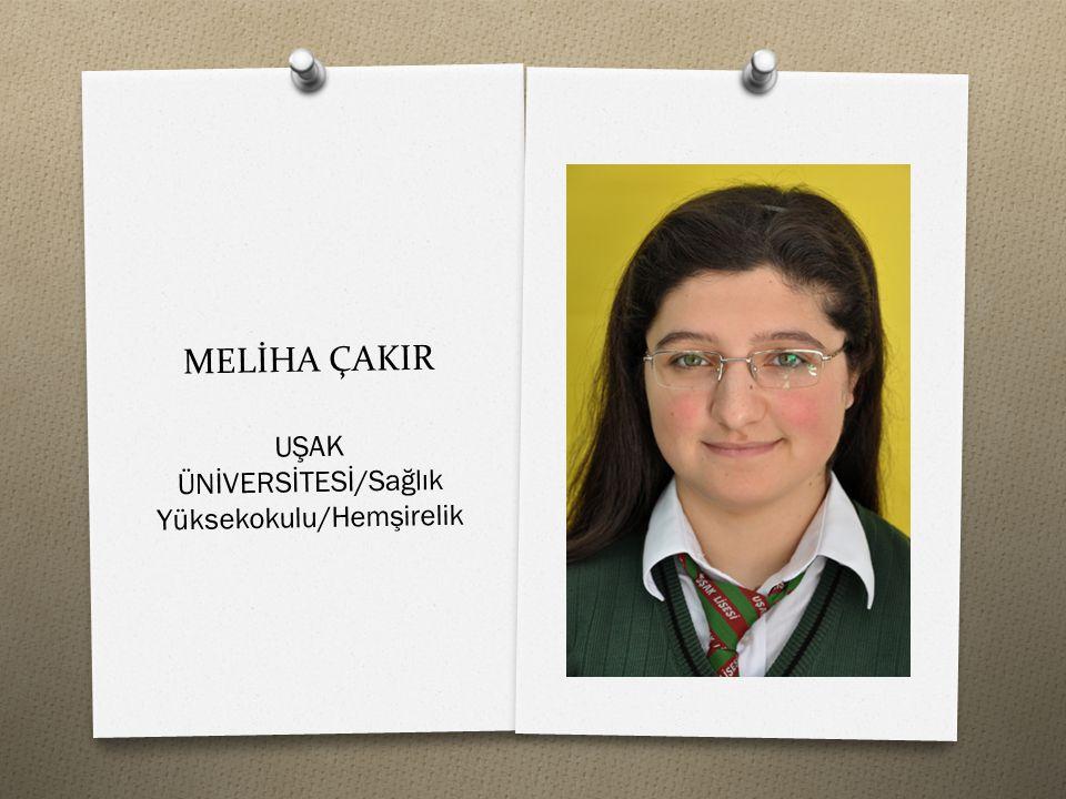 MELİHA ÇAKIR UŞAK ÜNİVERSİTESİ/Sağlık Yüksekokulu/Hemşirelik