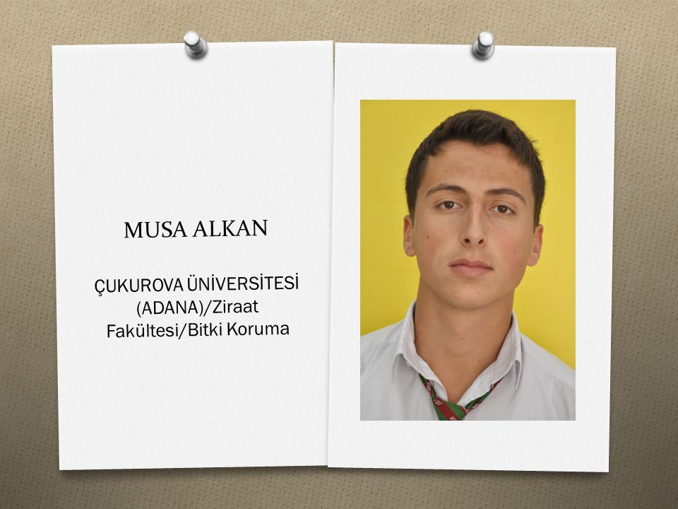 MUSA ALKAN ÇUKUROVA ÜNİVERSİTESİ (ADANA)/Ziraat Fakültesi/Bitki Koruma